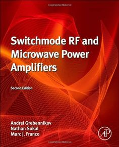 Switchmode RF and Microwave Power Amplifiers, Second Edition - http://books.diysupplies.org/crafts-hobbies/radio-operation/switchmode-rf-and-microwave-power-amplifiers-second-edition/
