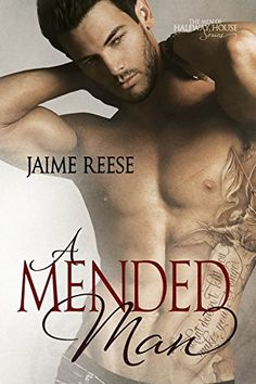 A Mended Man (The Men of Halfway House Book 4) by Jaime Reese --- READ.