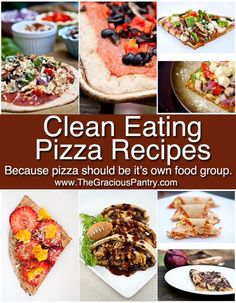 Clean Eating Pizza Recipes. Because pizza just rocks...