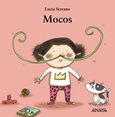 """""""Mocos"""" Lucía Serrano"""
