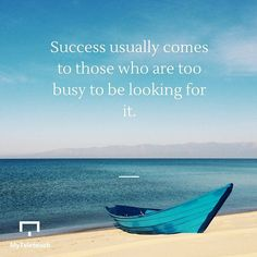 Success usually comes to those who are too busy to be looking for it.   #success #inspiration #motivation #workhard
