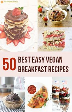 50 of the Best Easy Vegan Breakfast Recipes! This round up is AMAZING! Many would be so delicious you would want them for dessert too! #vegan #breakfast #pancakes #muffins #bars #tofu omelettes #granola and MORE!!