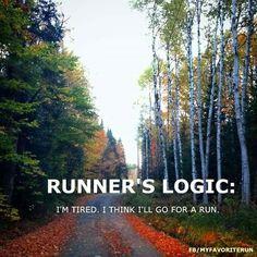 Runner's Logic: I'm tired. I think I'll go for a run.