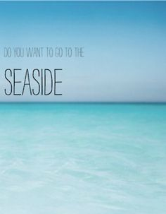 go to the seaside