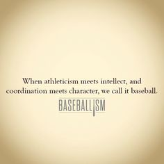 When athleticism meets intellect, and coordination meets character, we call it baseball. Baseball Playoffs, Baseball League, Baseball Season, Baseball Field, Football, Mlb, Rangers Baseball, Nationals Baseball, Braves Baseball
