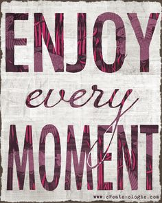 Every single moment! #quote