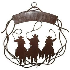 Ll Home Metal Howdy Sign by LL Home. $35.61. Powder Coated for rust resistance. Rustic decor. Western decor. Made of metal. Metal ''Howdy'' sign with three cowboy riders and barbwire, wall hanging brown in color. 21' diameter