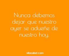 Buenos días! Olvídate de ayer, hoy es un nuevo día!! http://www.vitasalud.com/frase-del-dia/