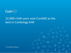 22,000+ EHR users vote CureMD as the best in Cardiology EHR by CureMD Healthcare via slideshare