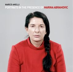 Portraits in the Presence of Marina Abramovic