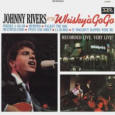 """""""Johnny Rivers At The Whiskey à Go Go"""" (1964, Imperial).  His first Imperial LP.  Contains """"Memphis."""""""