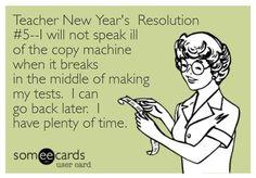 Teacher Humor New Year's Resolution on Copy Machines