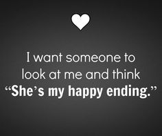 "I just text you & asked if I'm your happy ending. You answer, ""you've BEEN"" ❤....4/4/16"