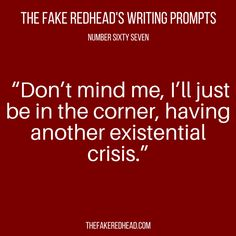 Writing Prompts – The Fake Redhead Writes Writing Prompts Funny, Book Prompts, Dialogue Prompts, Creative Writing Prompts, Book Writing Tips, Writing Words, Writing Quotes, Writing Ideas, Story Prompts