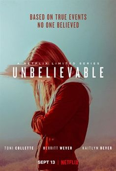 Unbelievable - Best Crime and Thriller TV Shows on Netflix Netflix Tv Shows, New Netflix, Netflix Series, Series Movies, Movies And Tv Shows, Tv Series, Poster Series, Kaitlyn Dever, Michael Chabon