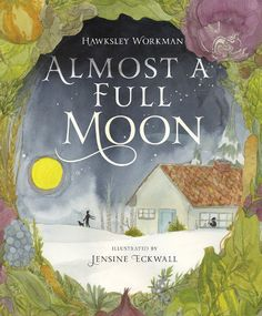 7 Imp. blogger Julie Danielson spotlights Hawksley Workman's new picture book, 'Almost a Full Moon'.