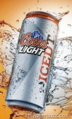 Coors Light Iced T  Sounds Good to me :)