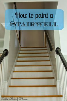How to Paint a Stairwell Without Hiring Help - Little Bits of Home