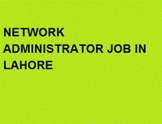 Apply at http://www.jobspumpkin.com/submit-resume.html Position: Network Administrator, Salary: 25000, Gender: Doesn't Matter, Qualification: MIT, Experience: 1 year as Network Administrator, City: Lahore