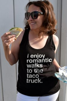 Unisex I Enjoy Romantic Walks to the Taco Truck Tank Top - Funny Quote Shirts - Ideas of Funny Quote Shirts - Funny Shirt Sayings, Quote Shirts, Taco Love, Funny Tank Tops, Top Funny, Taco Humor, Taco Shirt, Taco Tuesday, Tuesday Humor