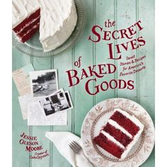 Seeking Sweetness in Everyday Life - CakeSpy - Secret Lives of Baked Goods: Book TourDates!
