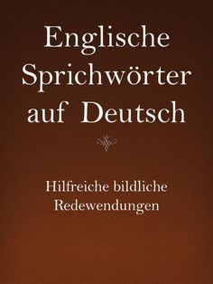 English sayings in German. Learning English for advanced adults … - Education German English, English Words, English Lessons, Simply Learning, Fun Learning, German Language Learning, Teaching English, Learn German, Learn English