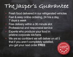 Here at Jasper's we don't just offer delicious food, great service and pilot and prompt deliveries…. We Guarantee.. it.. Check out our 5 point Guarantee.. We do what we say on the tin… www.jaspersonline.co.uk