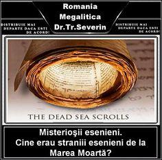Romania Megalitica: Esenienii... mister, enigme. Cine erau straniii esenieni de la Marea Moartă? Manuscrisele de la Qumran