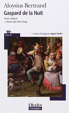 Gaspard de la Nuit: Fantaisies à la manière de Rembrandt et de Callot de Aloysius Bertrand