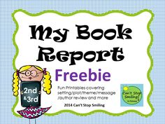 Fun book report printables for your students covering setting, plot, theme, characters, book review and more