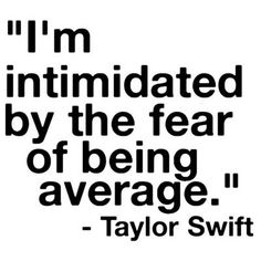 taylor swift.. this describes my entire time..