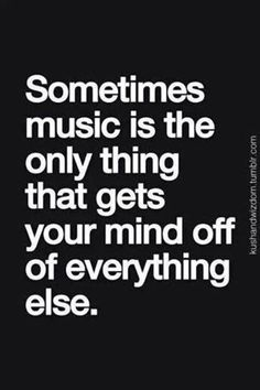 Music is my outlet