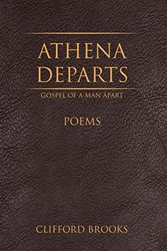 Athena Departs: Gospel of a Man Apart Kudzu Leaf Press Pressed Leaves, Powerful Words, Author, Writers