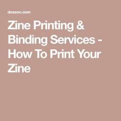 Zine Printing & Binding Services - How To Print Your Zine