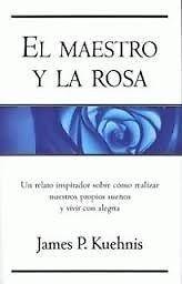 MAESTRO Y LA ROSA   PASTA DURA JAMES P. KUEHNIS       SIGMARLIBROS