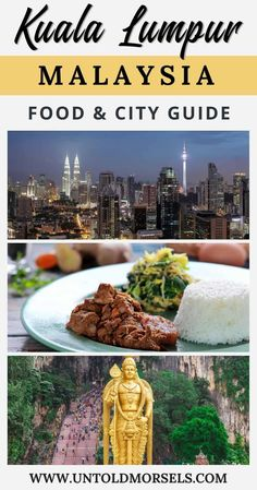 Kuala Lumpur Malayasia - travel and food guide for KL. Where to eat in Kuala Lumpur and best things to do in Kuala Lumpur. Best hotels in KL, recommended restaurants in Kuala lumpur via @untoldmorsels