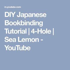 DIY Japanese Bookbinding Tutorial   4-Hole   Sea Lemon - YouTube