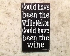 Could Have Been The Willie Nelson Custom Wood Sign The Tragically Hip Quote Lyric Lyric Tattoos, Tattoo Quotes, Wisdom Tattoo, Tattoo Hip, Tattoos Pics, Song Quotes, Music Quotes, Funny Quotes, Song Lyrics