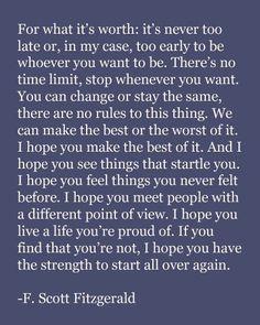 F. Scott Fitzgerald. - Beautifully said.
