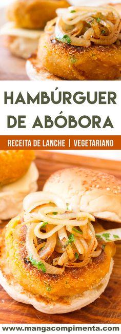 Receita de Hambúrguer de Abóbora - um prato vegetariano para lanchar nesse final de semana com a família e os amigos! Go Veggie, Veggie Recipes, Vegetarian Recipes, Healthy Recipes, Vegetarian Lifestyle, Vegan Foods, Going Vegan, Food Inspiration, Good Food