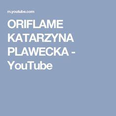 ORIFLAME KATARZYNA PLAWECKA - YouTube