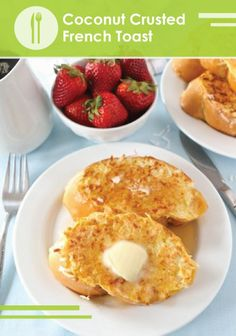 The perfect Easter brunch – Coconut Crusted French Toast Recipe