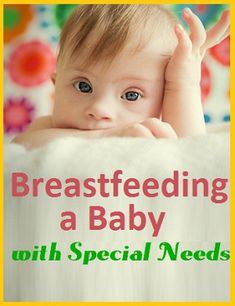Breastfeeding a premature or special care baby