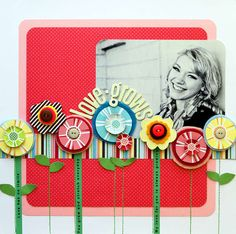 love grows layout. super cute scrapbook page. awesome use of buttons and other 3D elements.