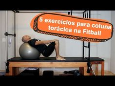 5 exercícios de mobilidade de coluna torácica na Fitball - YouTube