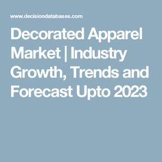 Decorated Apparel Market | Industry Growth, Trends and Forecast Upto 2023