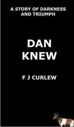 Blog Tour:Dan Knew by FJ Curlew book review. Dog / rescue / domestic / cancer survivor / travel / narration / semi autobiographical