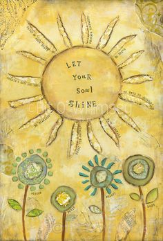 Let Your Soul Shine....12 x 18 print from original mixed media and collage painting by Kandy Myny Sunshine
