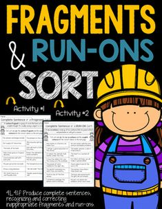 Fragments and Run-Ons Sort Common core aligned to 4.L.4.1.f Produce complete sentences, recognizing and correcting inappropriate fragments and run-ons. ************************************************************************** It's fun, hands-on and interactive! Students will have a hands on a...