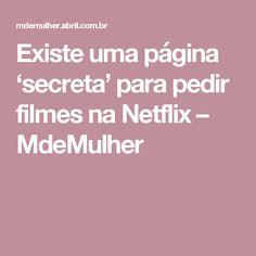 Existe uma página 'secreta' para pedir filmes na Netflix – MdeMulher